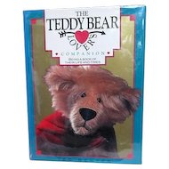 The Teddy Bear Lover's Companion Being a book of Their Life and Times