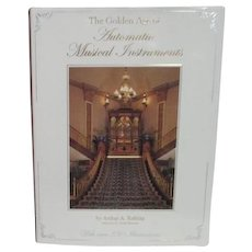 The Golden Age of Automatic Musical Instruments Inscribed & Autographed by Author