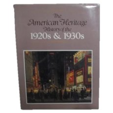 The American Heritage History of the 1920's & 1930's