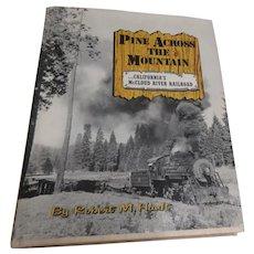 Pine Across the Mountain ...California's McCloud River Railroad