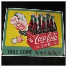 "Vintage Coca-Cola Porcelain Sign ""Take Some Home Today"""