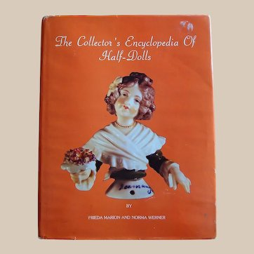 Collector's Encyclopedia of Half-Dolls 1979 Hardcover by Frieda Marion