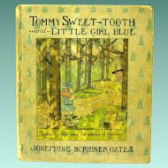 "Josephine Scribner Gates 1911 book, ""Tommy Sweet-tooth and Little Girl Blue"""