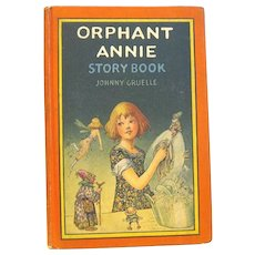 """1921 First Edition of """"Orphant Annie Story Book"""",Johnny Gruelle"""