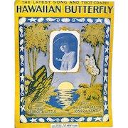 "1917 Sheet Music, ""HAWAIIAN BUTTERFLY"", Leo Feist, Publisher"