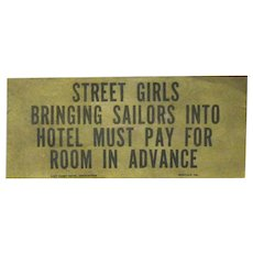 """1940's Sign, """"Street Girls Bringing Sailors into Hotel Must Pay for Room in Advance"""""""