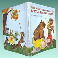 The Merry Adventures of Little Brown Bear, by Elizabeth Upham, 1965