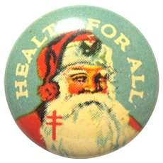 """Santa Pinback Button, """"For Your Health"""", National Tuberculosis Association, 1930's"""