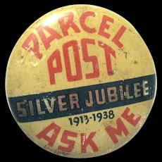 Parcel Post Silver Jubilee Pinback Button, 1938
