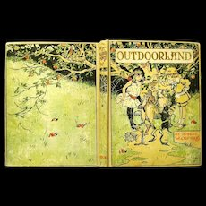 """""""Outdoorland"""", a Book for Children by Robert Chambers, 1902 1st Edition"""
