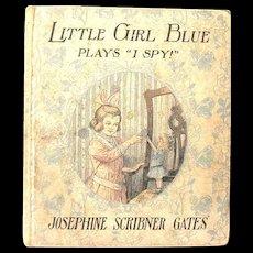 "1913 Book, ""Little girl blue Plays 'I Spy'"", Josephine Scribner Gates"