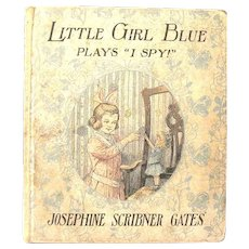 """Little Girl Blue Plays 'I Spy'"", Josephine Scribner Gates, 1913 Child's Book"