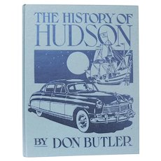 """""""The History of Hudson"""" by Don Butler, Crestline Automotive Series, 1982"""
