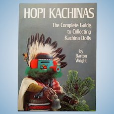 HOPI KACHINAS, The Complete Guide to Collecting Kachina Dolls, Barton Wright