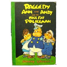 """Vintage """"Raggedy Ann & Andy and the Nice Fat Policeman"""", by Johnny Gruelle"""