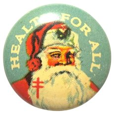 "1930's Santa Tin Pinback Button, ""Health for All"",  National Tuberculosis Assn."