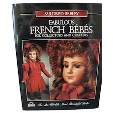 French Bebes Doll Book - By Mildred Seeley - 1992 - 172 Pages of Beautiful Dolls - Hardcover