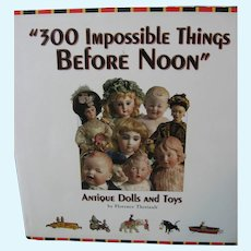 """300 Impossible Things Before Noon"" Florence Theriault - Auction Catalog - Hardcover & Dust Jacket"