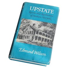 UPSTATE Records and Recollections of Northern New York Edmund Wilson 1971