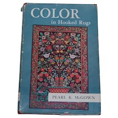Color in Hooked Rugs Book Pearl K McGown