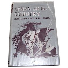 Living off the Country Bradford Angier 1956 survivalist book