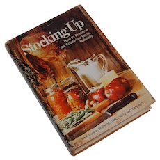 Stocking Up, How to Preserve the Foods You Grow, Naturally 1974