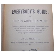 1884 Everybody's Guide; Or, Things Worth Knowing by R. Moore