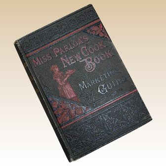 1881 Miss Parloa's New Cook Book and Marketing Guide