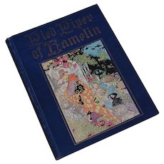 1927 Pied Piper of Hamlin Book with Lithograph Illustrations