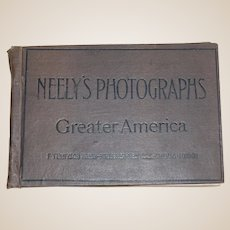 Neely's Photographs Greater America by Tennyson Neely