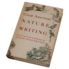 Great American Nature Writing 1950 First Printing 30 Essays