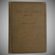 "Circa 1911 ""Glee and Chorus Book"" by J.E. NeCollins Cloth Hardcover Songbook Music Book"