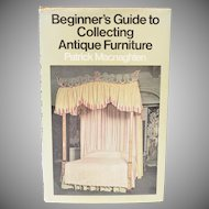 """c1973 """"Beginners Guide to Collecting Antique Furniture"""" Hardcover Book By Patrick Macnaghten"""