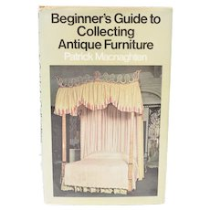 "c1973 ""Beginners Guide to Collecting Antique Furniture"" Hardcover Book By Patrick Macnaghten"