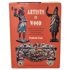 """""""Artist in Wood American Carvers of Cigar-Store Indians, Show Figures, and Circus Wagons"""" Hardcover Book By Frederick Fried"""