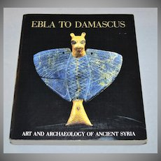 1985 Ebla To Damascus: Smithsonian Exhibition Softcover Book