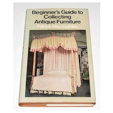 1973 Beginner's Guide to Collecting Antique Furniture Hardcover Book