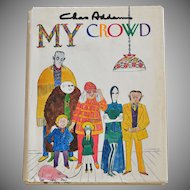 1970 Chas Addams MY CROWD Cartoon Collection Hardcover Book w/ DJ FIRST EDITION
