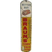 Metal Advertising  Sign Brauns Town Talk Bread Thermometer