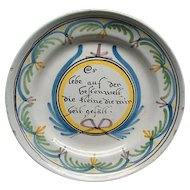 18th Cen Tin Glaze Dutch or German Multi Color Motto Plate Charger 1740's