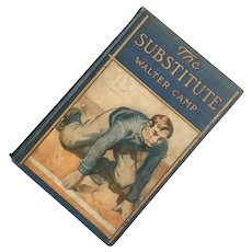 The Substitute By Walter Camp, Published 1908