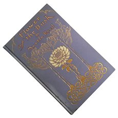 First Edition Flower of the Dusk By Myrtle Reed, 1908