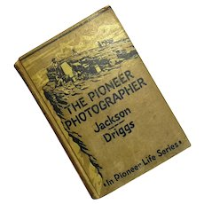 William H Jackson 1st Edition The Pioneer Photographer, 1929
