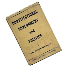 Constitutional Government & Politics By Carl Joachim Friedrich, Harper And Brothers 1937