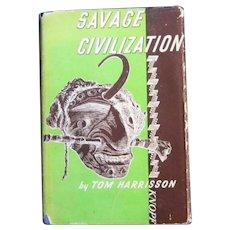 "Pacific Islands Travel Book ""Savage Civilization"" by Tom Harrisson, 1937"