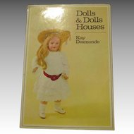 Dolls and Dolls Houses by Kay Desmonde - Wonderful Publication