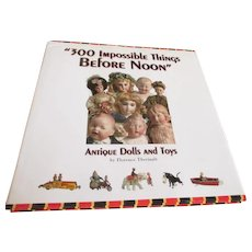 """""""300 Impossible Things Before Noon: Antique Dolls and Toys book by Florence Theriault - Red Tag Sale Item"""