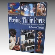 Playing Their Parts: 19th Century Automata, Musical Boxes and Singing Birds book by Florence Theriault