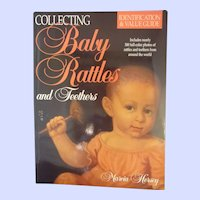 Collecting Baby Rattles and Teethers by Marcia Hersey 1998