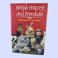 British Pottery and Porcelain for Pleasure and Investment by Henry Sandon Signed
